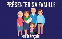 Leçon n°5 de français pour débutant : présenter sa famille – communication #5