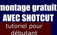 MONTAGE GRATUIT AVEC SHOTCUT TUTORIEL POUR DEBUTANT