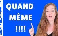 Quand même : j'explique cette expression - Leçon de français