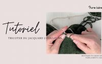Tutoriel   Comment tricoter du jacquard à 2 couleurs •