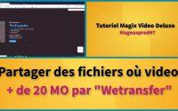 """Tutoriel MVD 2020: Partager des fichiers où vidéos + de 20 Mo par """"WeTransfert"""""""