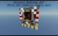 Tutoriel Redstone #13 | Porte 4x4 seamless double cave | 1.11+