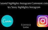 Tutoriel highlights Instagram Comment créer les Story highlights Instagram