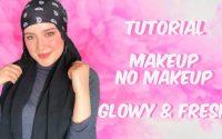 تتوريال ميك اب نو ميك اب    | tutoriel ~NO MAKEUP~ makeup look 💄 glowy & Fresh