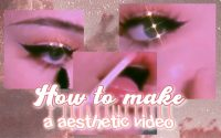 ೃ🔖 ↳~tutoriel; ✧∘how to make aesthetic video ✧∘ 🩰
