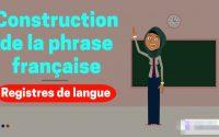 1er leçon de grammaire: la construction de la phrase française - registres de langue