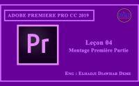 """4- 4eme leçon de """" Première Pro CC 2019"""" par: Diawhar Dème sous le titre de """"Montage"""" premier partie"""