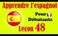 Apprendre l'espagnol (débutants) leçon: 48
