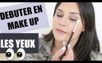 Débuter en maquillage : LES YEUX | TUTORIEL, CONSEILS