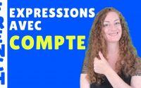 Expressions avec le mot COMPTE - leçon de français - French vocabulary lesson