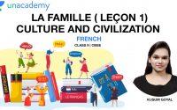 La famille ( leçon 1) Culture & Civilization | French | CBSE |Class 9 | Kusum Ma'am | Unacademy Live