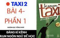 Le nouveau taxi 2 | Leçon 4: Arrêt sur… ( Phần 1)