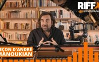 Leçon d'André Manoukian - Ep.18 : Songe d'une nuit d'Orient