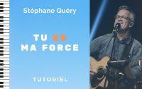 TU ES MA FORCE / STÉPHANE QUÉRY - PIANO TUTORIEL