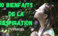 TUTORIEL 10 BIENFAITS DE LA RESPIRATION SAINE