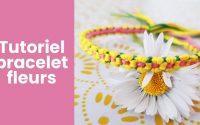 TUTORIEL BRACELET FLEURS