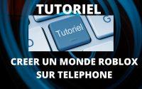 TUTORIEL COMMENT CRÉER UN MONDE ROBLOX SUR TELEPHONE