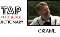 Tap Dance Dictionary / CRAWL / Dictionnaire des pas de claquettes - Tutoriel - Tutorial - TDW