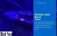 Tutoriel #83 REDSEA Reffwave, unboxing, utilisation et avis