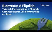 Tutoriel d'introduction à Flipdish: Comment gérer vos commandes en ligne.