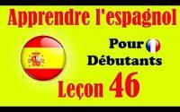 Apprendre l'espagnol (débutants) leçon: 46
