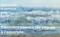 Comment peindre les vagues à l'aquarelle. Le tutoriel.