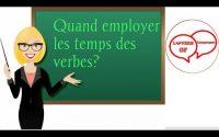 Les temps des verbes, quand les employer? Leçon #18
