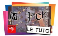 MR JACK - Le Tutoriel