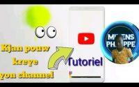 Men  kijan pouw kreye yon channel YouTube(tutoriel)