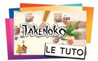 TAKENOKO - Le tutoriel