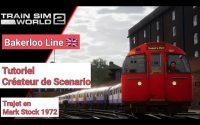 Train Sim World 2-Tutoriel Créateur de scénario /Trajet sur Bakerloo Line (PS4) [FR]