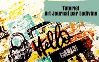 Tutoriel Art Journal HELLO par Ludivine
