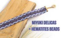 Tutoriel Bracelet tissage de perles Miyuki delicas et mini hématites