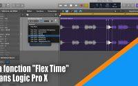 Tutoriel Logic Pro X (en Français): la fonction Flex Time.