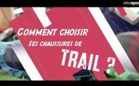 Tutoriel Trail - Comment choisir ses chaussures de trail ?