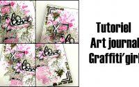 Tutoriel art journal love, Graffiti'girl- par Carole