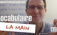 Apprendre du vocabulaire francais leçon : la main