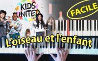 Comment jouer L'oiseau et l'enfant KIDS UNITED - Piano Tutoriel Facile