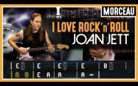 Cours de Guitare : Apprendre I Love Rock 'n' Roll de Joan Jett