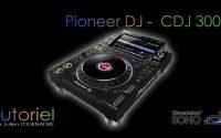 JULIEN TOURNADRE TUTORIELS - TUTORIEL MATERIEL - PIONEER DJ - CDJ 3000