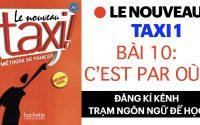 Le nouveau taxi 1   Leçon 10: C'est par où? (Phần 2)