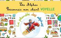 Leçon 3 sur Les Alphas : Reconnais mon chant (voyelle)