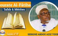 Leçon n°17 / Tafsîr et mérites de la Sourate Al-Fâtiha / Serigne Abdou Aziz Touré H.A