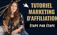 NOUVEAU Tutoriel en Marketing d'Affiliation étape par étape (vendre le produit des autres)