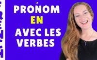 Pronom EN : avec quels verbes l'utiliser ? Leçon de français - French lesson