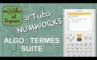 SUITES : Calculer des termes d'une suite (ALGORITHME) - Tutoriel NUMWORKS