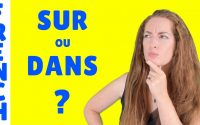 SUR - DANS - Which preposition to choose? French lesson - Leçon de français