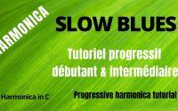 Slow blues - Harmonica - Tutoriel progressif - Débutant & Intermédiaire - Tablature