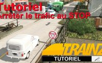 Trainz - Tutoriel - Arrêter le trafic au stop !
