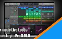 Tutoriel Logic Pro X 10.5 (Français): le mode Live Loops